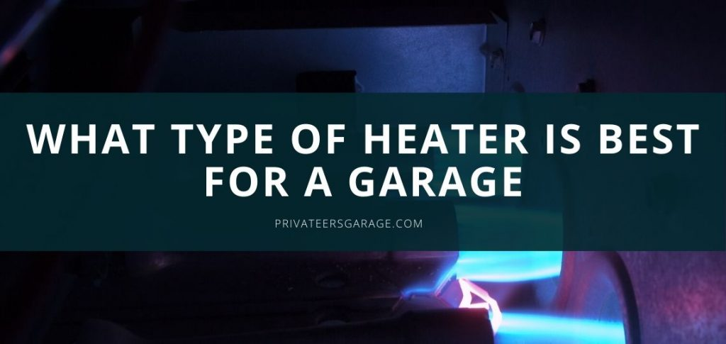 what type of heater is best for a garage