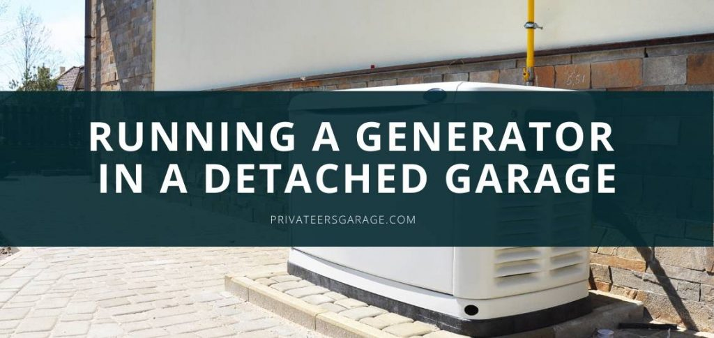 Running a Generator in a Detached Garage