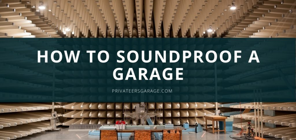 How To SoundProof A Garage