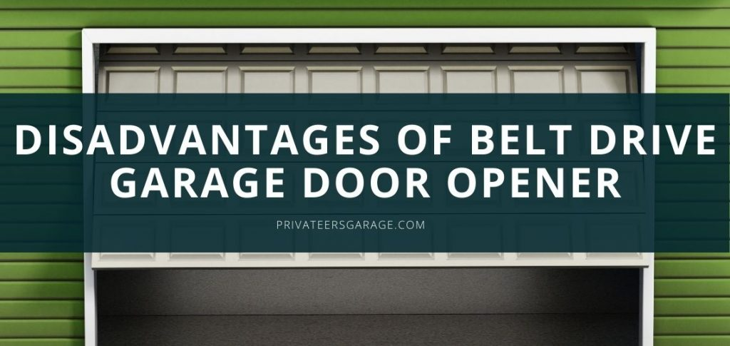 Disadvantages-of-Belt-Drive-Garage-Door-Opener